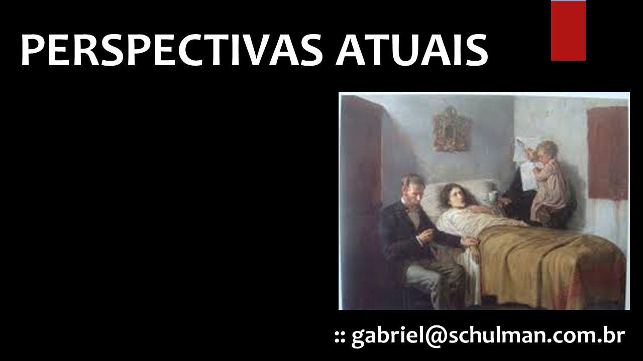 :: gabriel@schulman.com.br PERSPECTIVAS ATUAIS