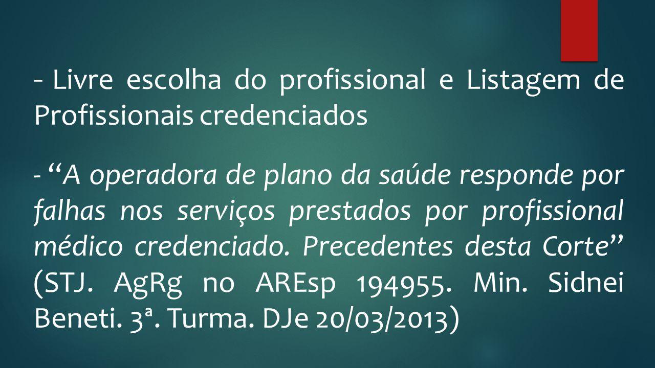 """- Livre escolha do profissional e Listagem de Profissionais credenciados - """"A operadora de plano da saúde responde por falhas nos serviços prestados p"""