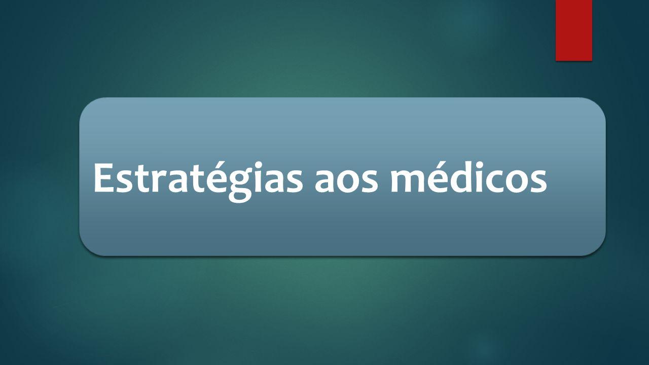 Estratégias aos médicos