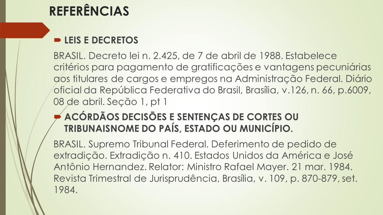  LEIS E DECRETOS BRASIL. Decreto lei n. 2.425, de 7 de abril de 1988. Estabelece critérios para pagamento de gratificações e vantagens pecuniárias ao