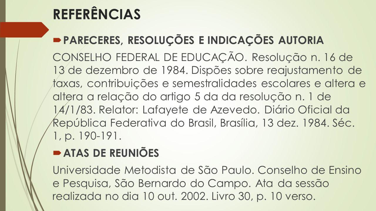  PARECERES, RESOLUÇÕES E INDICAÇÕES AUTORIA CONSELHO FEDERAL DE EDUCAÇÃO.