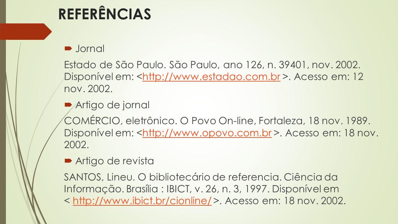  Jornal Estado de São Paulo. São Paulo, ano 126, n. 39401, nov. 2002. Disponível em:. Acesso em: 12 nov. 2002.http://www.estadao.com.br  Artigo de j