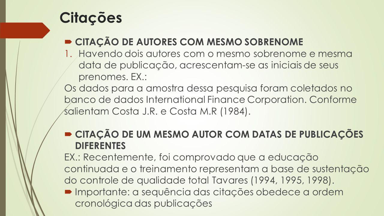  CITAÇÃO DE AUTORES COM MESMO SOBRENOME 1.Havendo dois autores com o mesmo sobrenome e mesma data de publicação, acrescentam-se as iniciais de seus prenomes.