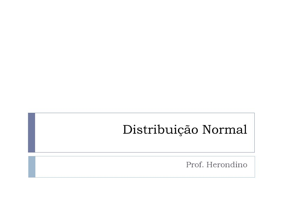 Propriedades da Curva Normal  Com base em uma exame das Figuras 1 a 4 e através da análise da primeira e segunda derivadas de n(x; μ, σ), listamos as seguintes propriedades da curva normal: 1.