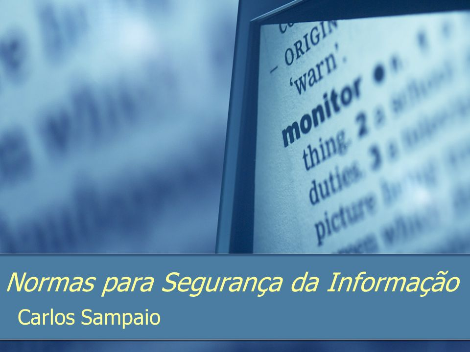 Normas para Segurança da Informação Carlos Sampaio