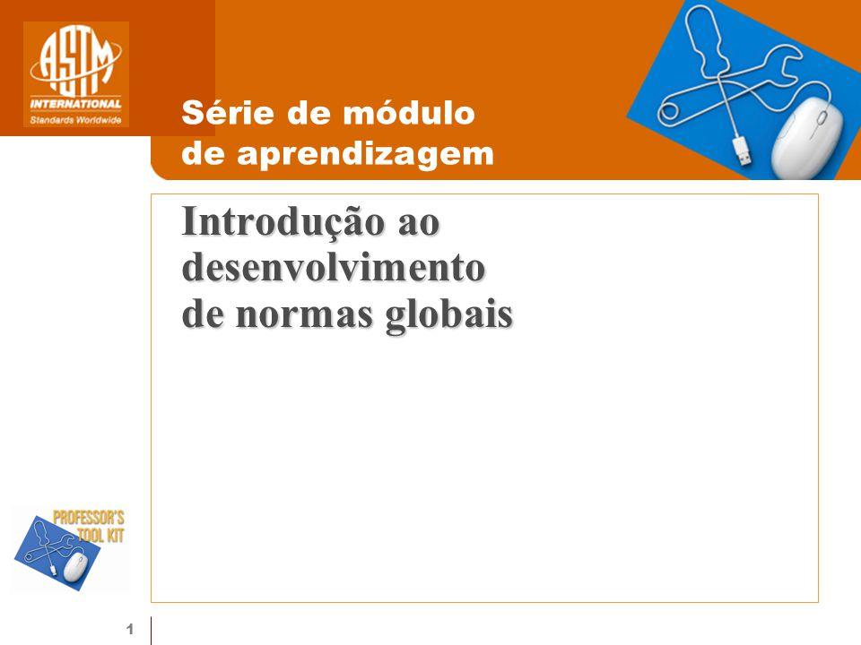 1 Introdução ao desenvolvimento de normas globais Série de módulo de aprendizagem