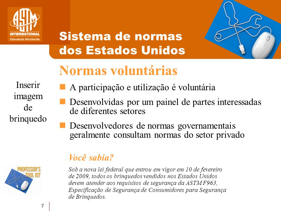 7 Sistema de normas dos Estados Unidos A participação e utilização é voluntária Desenvolvidas por um painel de partes interessadas de diferentes setor