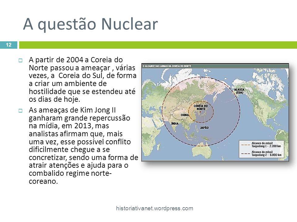 A questão Nuclear  A partir de 2004 a Coreia do Norte passou a ameaçar, várias vezes, a Coreia do Sul, de forma a criar um ambiente de hostilidade que se estendeu até os dias de hoje.