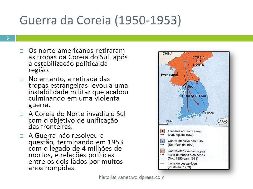 Guerra da Coreia (1950-1953)  Os norte-americanos retiraram as tropas da Coreia do Sul, após a estabilização política da região.