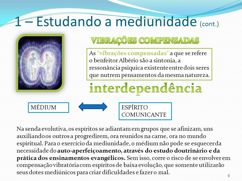 1 – Estudando a mediunidade (cont.) 9 MÉDIUM As