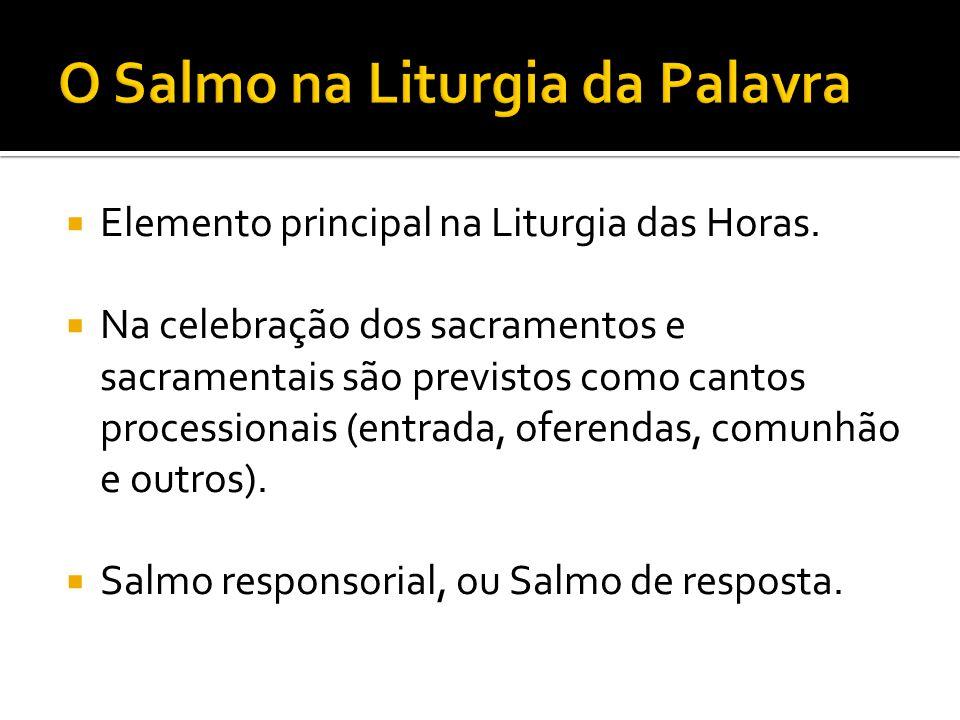  Elemento principal na Liturgia das Horas.