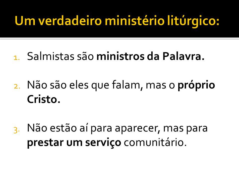 1.Salmistas são ministros da Palavra. 2. Não são eles que falam, mas o próprio Cristo.