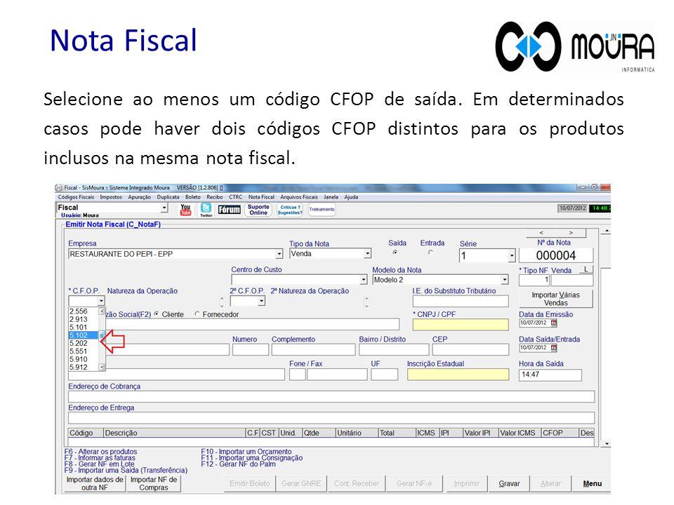 Selecione ao menos um código CFOP de saída. Em determinados casos pode haver dois códigos CFOP distintos para os produtos inclusos na mesma nota fisca