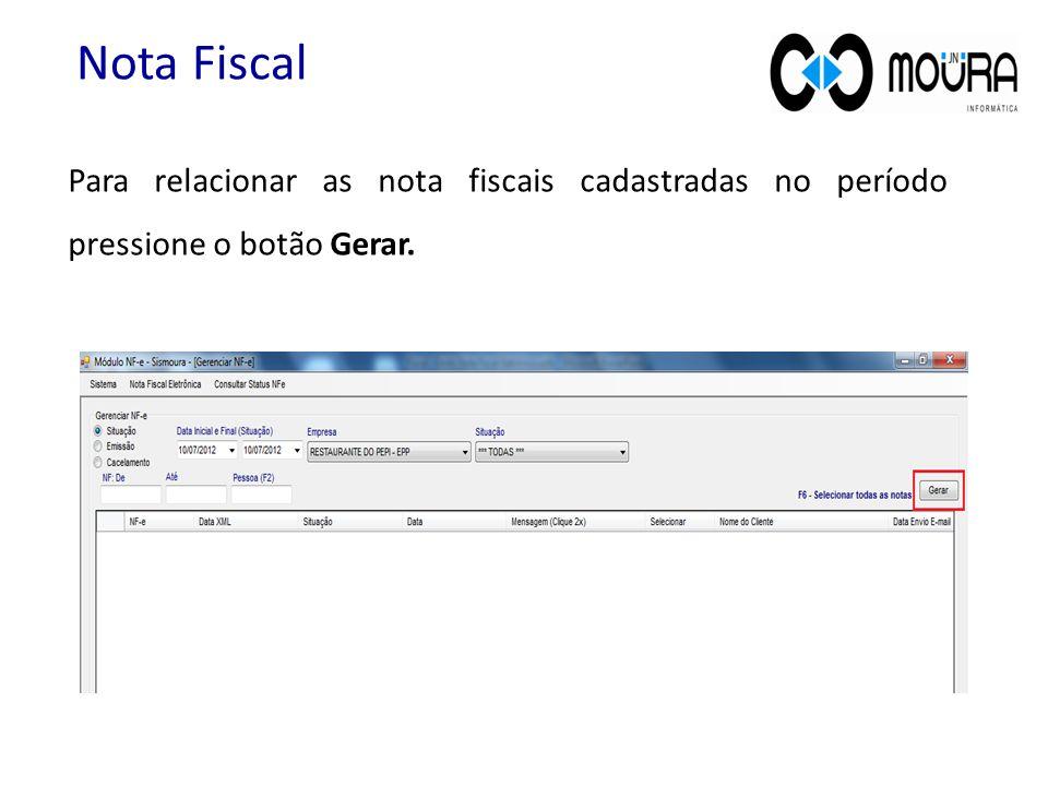 Para relacionar as nota fiscais cadastradas no período pressione o botão Gerar.