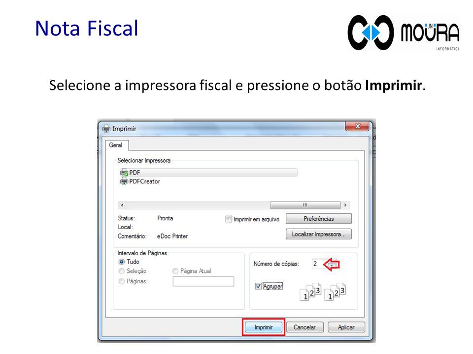 Selecione a impressora fiscal e pressione o botão Imprimir.