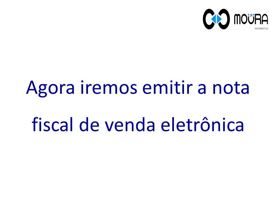 Agora iremos emitir a nota fiscal de venda eletrônica