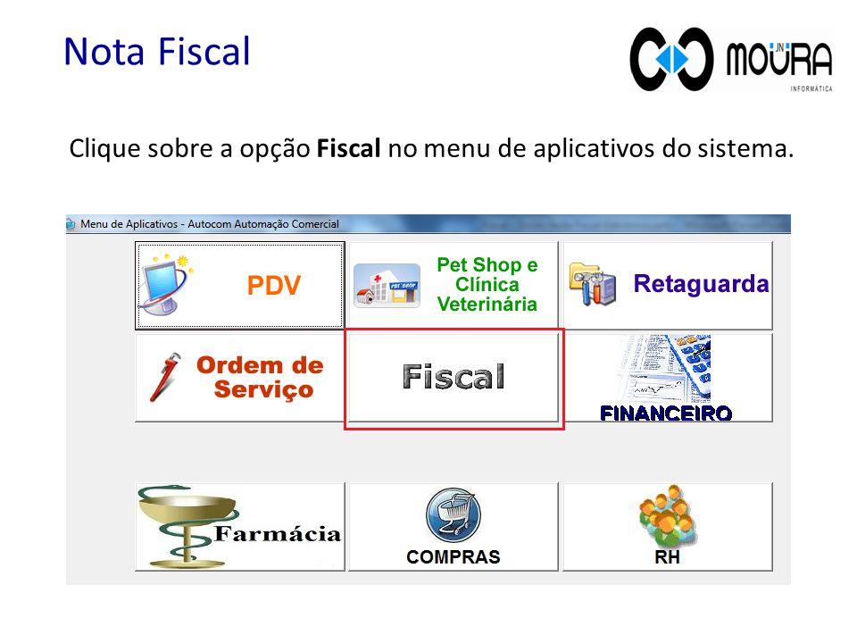 Clique sobre a opção Fiscal no menu de aplicativos do sistema. Nota Fiscal