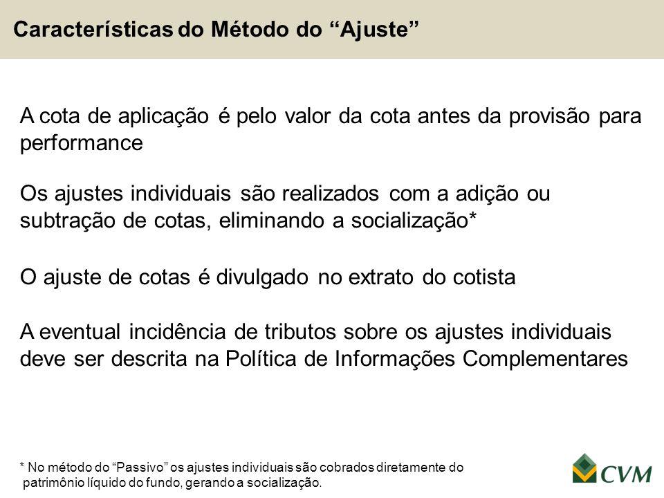 """Os ajustes individuais são realizados com a adição ou subtração de cotas, eliminando a socialização* * No método do """"Passivo"""" os ajustes individuais s"""