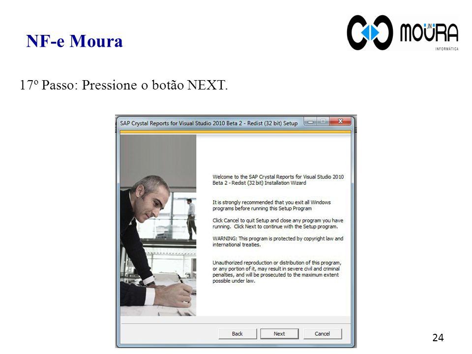 24 NF-e Moura 17º Passo: Pressione o botão NEXT.