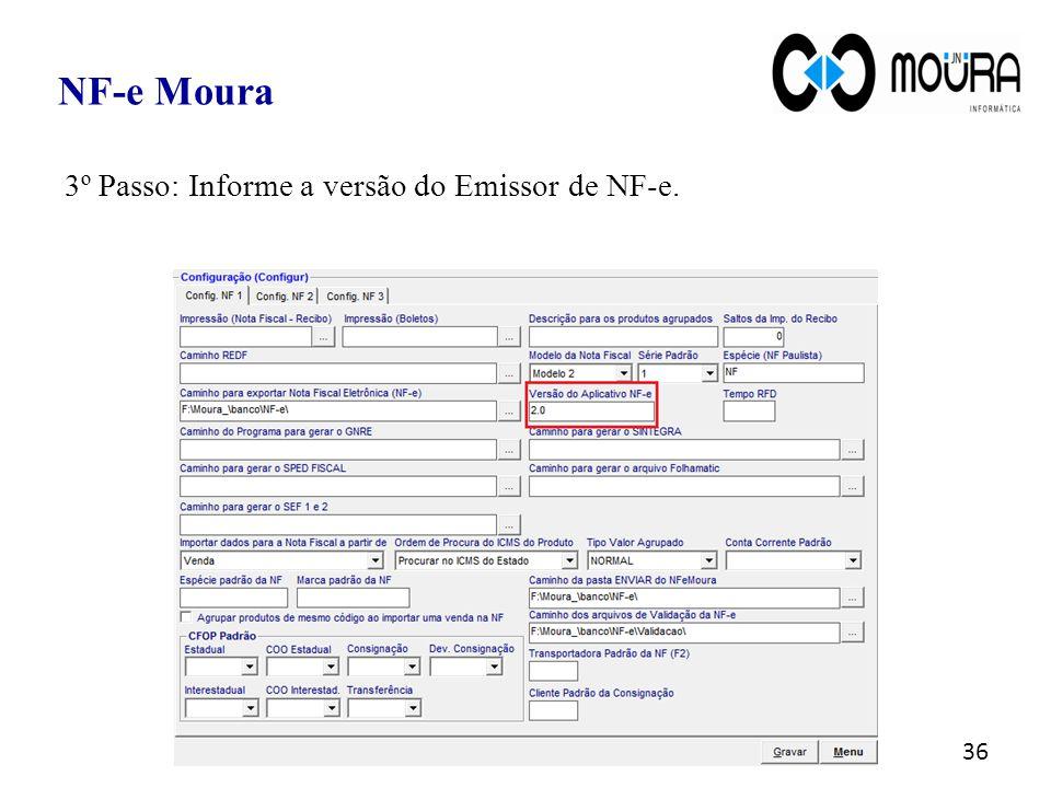 36 NF-e Moura 3º Passo: Informe a versão do Emissor de NF-e.