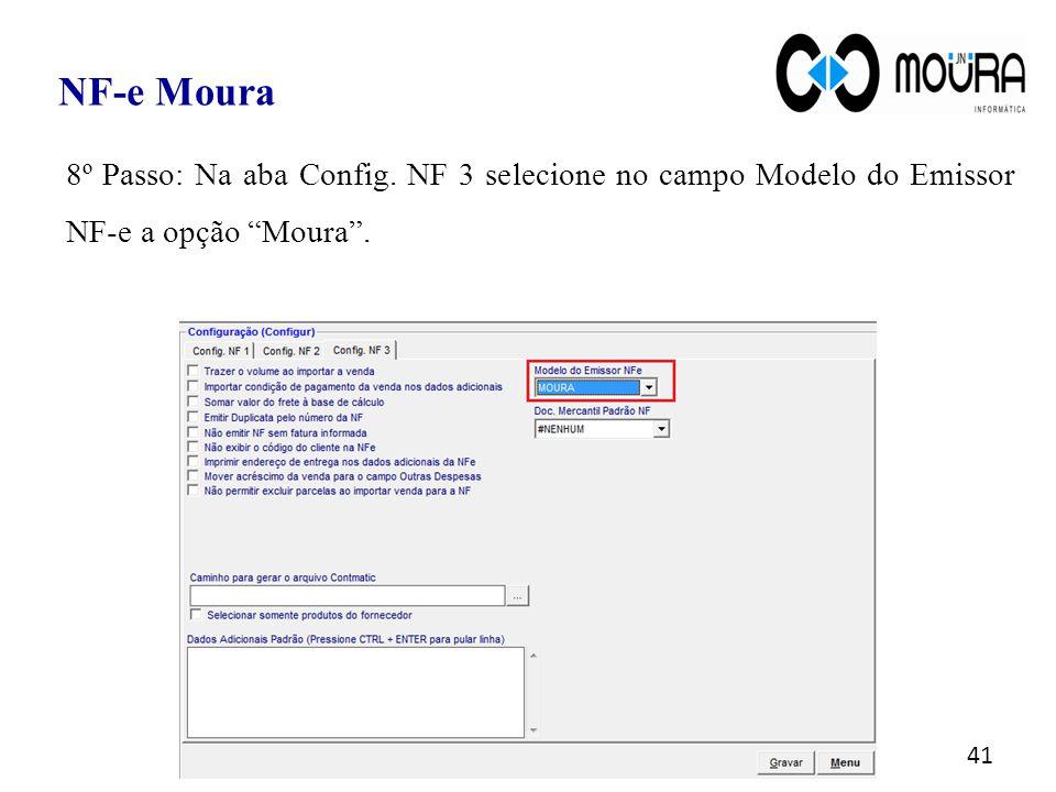 """41 NF-e Moura 8º Passo: Na aba Config. NF 3 selecione no campo Modelo do Emissor NF-e a opção """"Moura""""."""