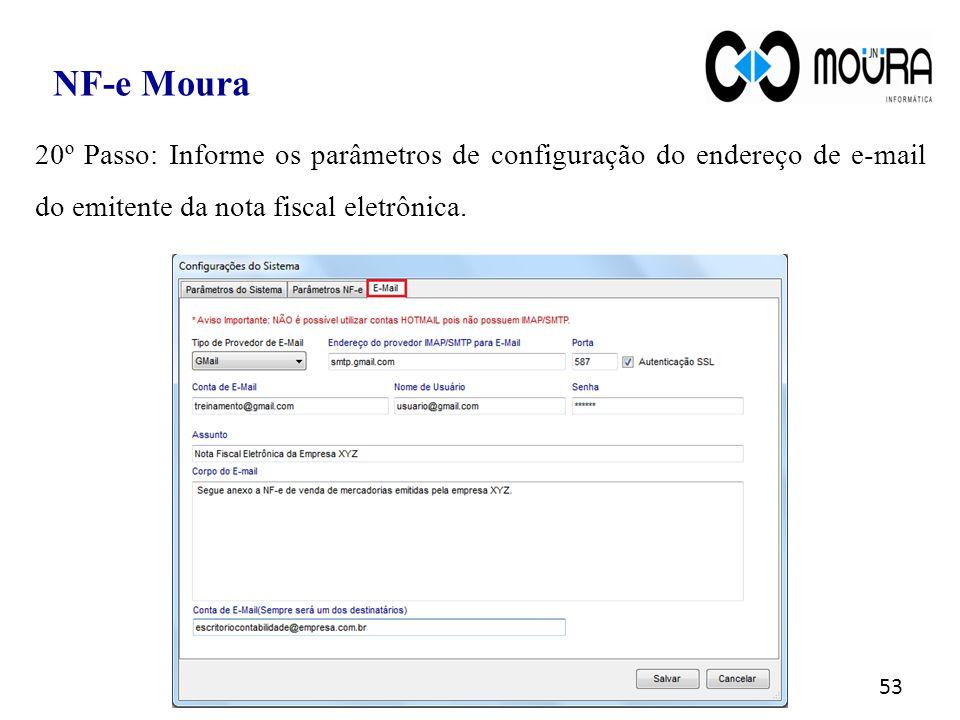 53 NF-e Moura 20º Passo: Informe os parâmetros de configuração do endereço de e-mail do emitente da nota fiscal eletrônica.