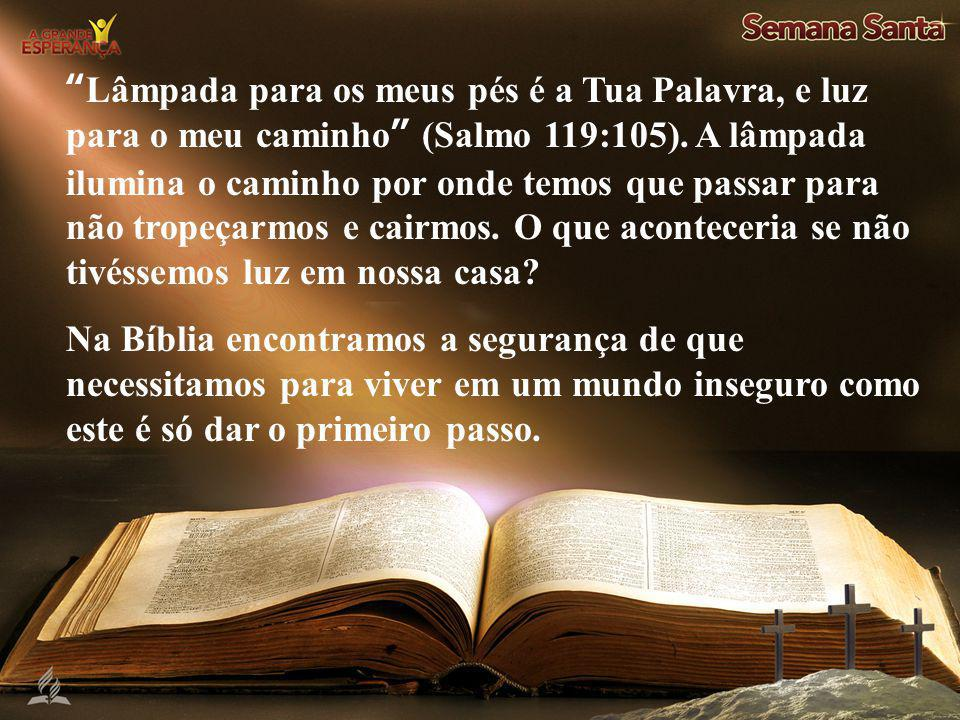 """""""Lâmpada para os meus pés é a Tua Palavra, e luz para o meu caminho"""" (Salmo 119:105). A lâmpada ilumina o caminho por onde temos que passar para não t"""