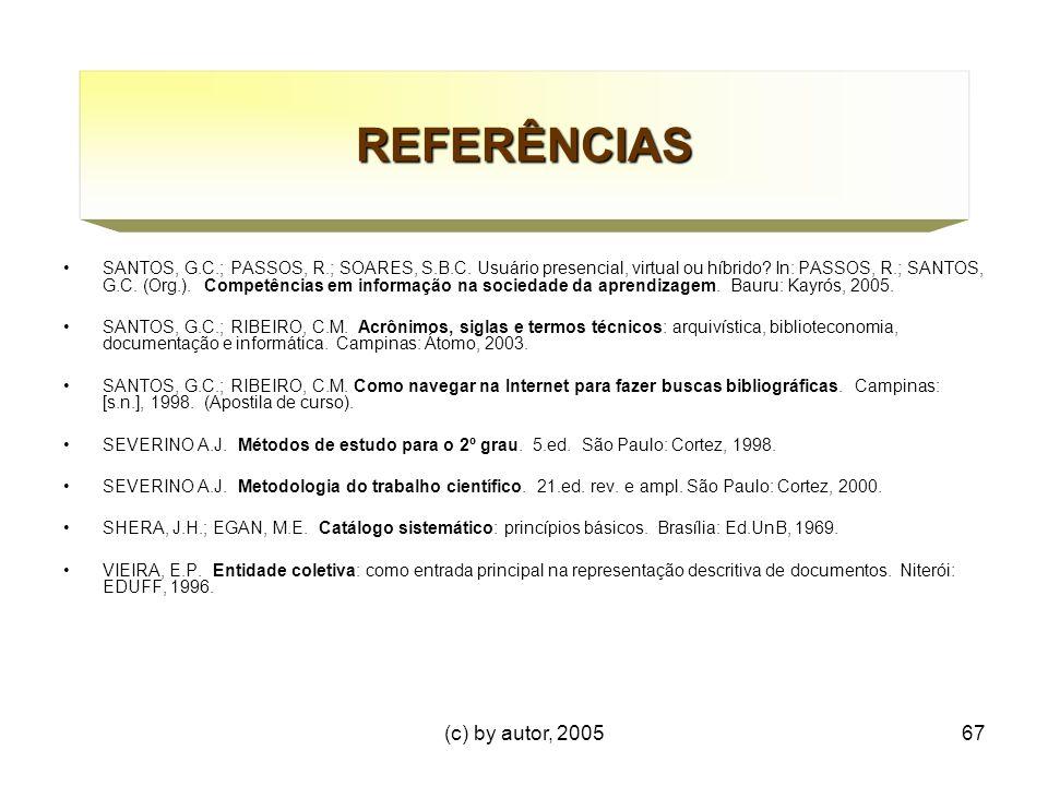 (c) by autor, 200567 REFERÊNCIAS SANTOS, G.C.; PASSOS, R.; SOARES, S.B.C.