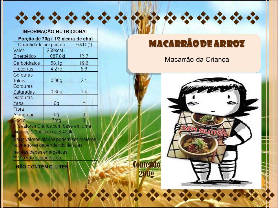   Conteúdo 200g MACARRÃO DE ARROZ Macarrão da Criança INFORMAÇÃO NUTRICIONAL Porção de 70g ( 1/2 xícara de chá) Quantid