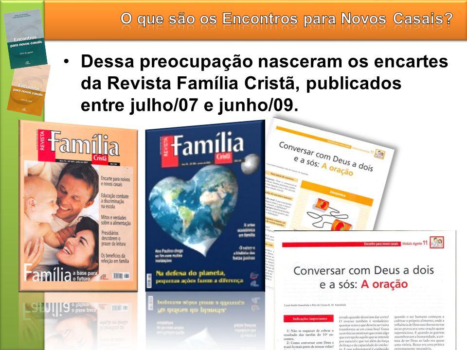 Dessa preocupação nasceram os encartes da Revista Família Cristã, publicados entre julho/07 e junho/09.