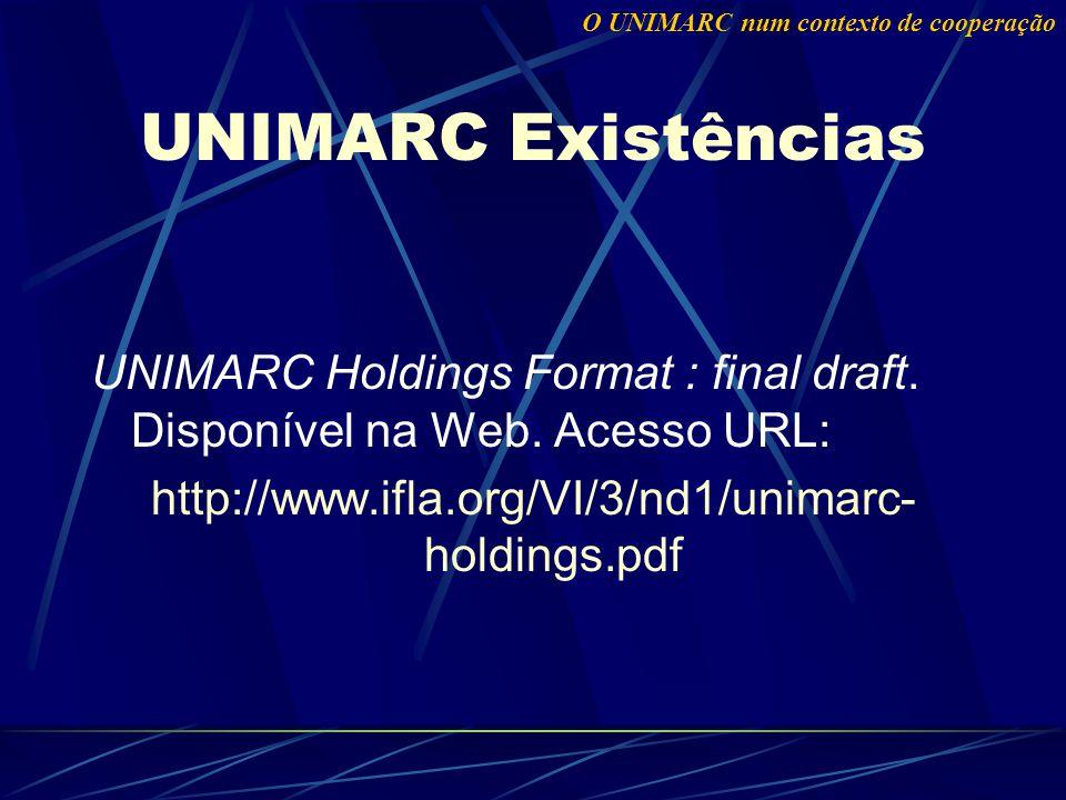 UNIMARC Existências UNIMARC Holdings Format : final draft.