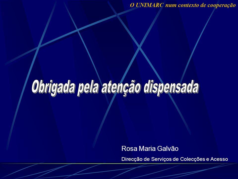 Rosa Maria Galvão Direcção de Serviços de Colecções e Acesso