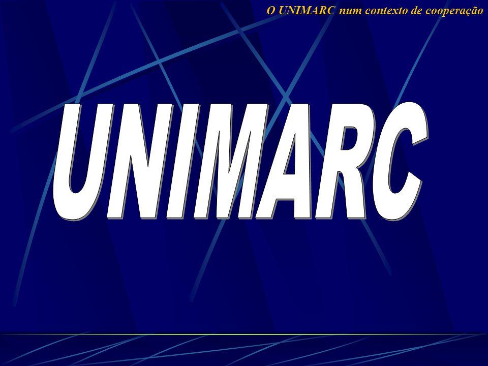 Formatos UNIMARC ESPECIFICAM etiquetas indicadores códigos de subcampos adequados aos designativos de conteúdo que compõem um registo O UNIMARC num contexto de cooperação