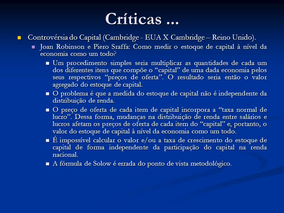 Críticas... Controvérsia do Capital (Cambridge - EUA X Cambridge – Reino Unido). Controvérsia do Capital (Cambridge - EUA X Cambridge – Reino Unido).