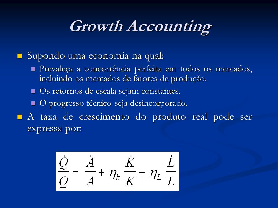 Growth Accounting Usando dados da Economia Norte-Americana (Branson, 1989, p.635), temos: Usando dados da Economia Norte-Americana (Branson, 1989, p.635), temos: Participação do capital na renda: 0.25 Participação do capital na renda: 0.25 Participação do trabalho na renda: 0.75 Participação do trabalho na renda: 0.75 Taxa média de crescimento da força de trabalho: 1,5% a.a.