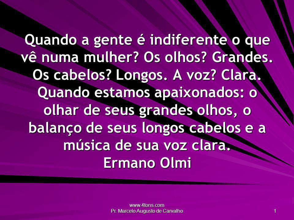 www.4tons.com Pr.Marcelo Augusto de Carvalho 42 Eu detesto me apaixonar.