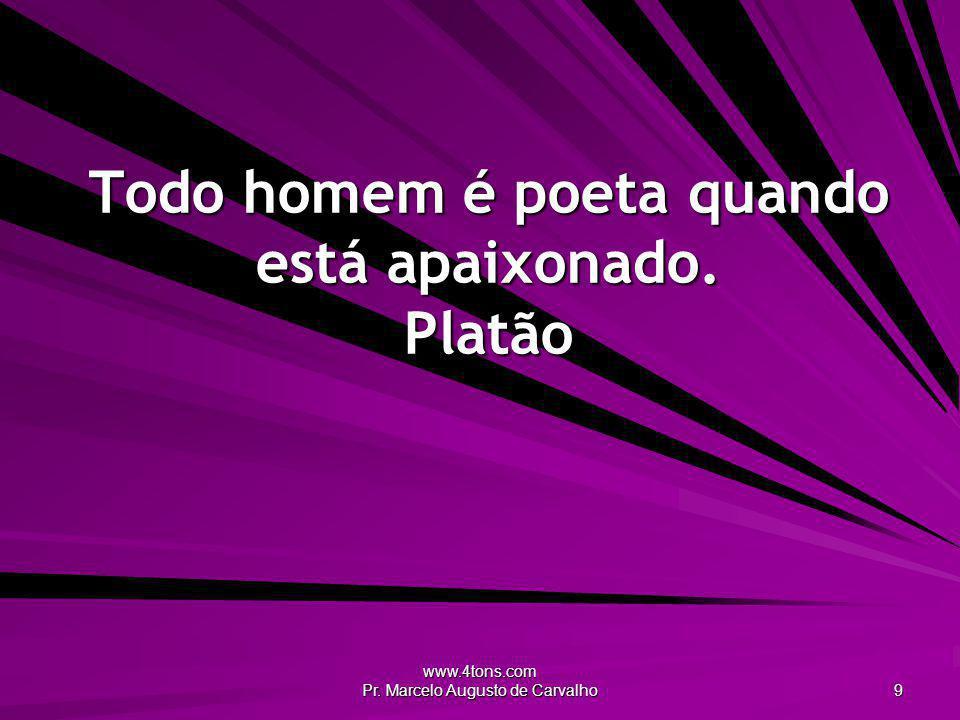www.4tons.com Pr.Marcelo Augusto de Carvalho 30 Sem paixão não dá nem pra chupar um picolé.