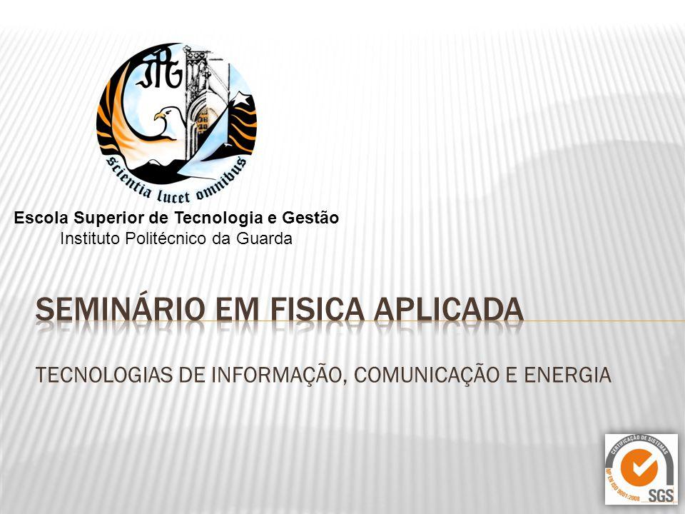 Escola Superior de Tecnologia e Gestão Instituto Politécnico da Guarda TECNOLOGIAS DE INFORMAÇÃO, COMUNICAÇÃO E ENERGIA