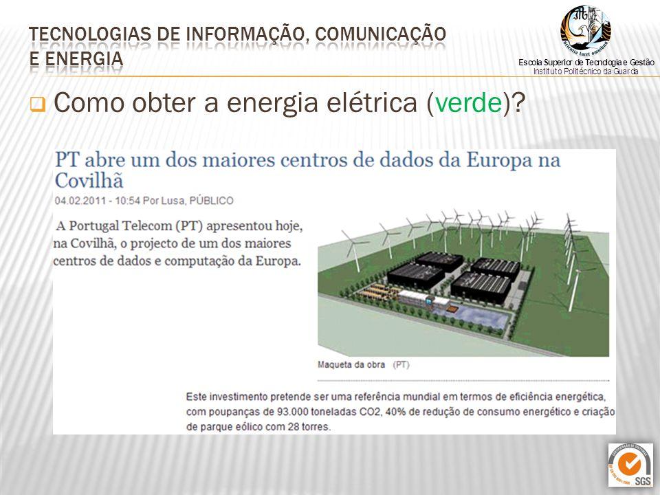  Mas nem só de energia elétrica vivem as TIC !