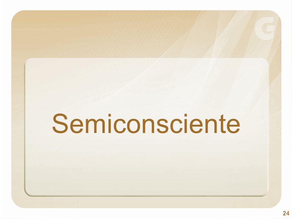 24 Semiconsciente