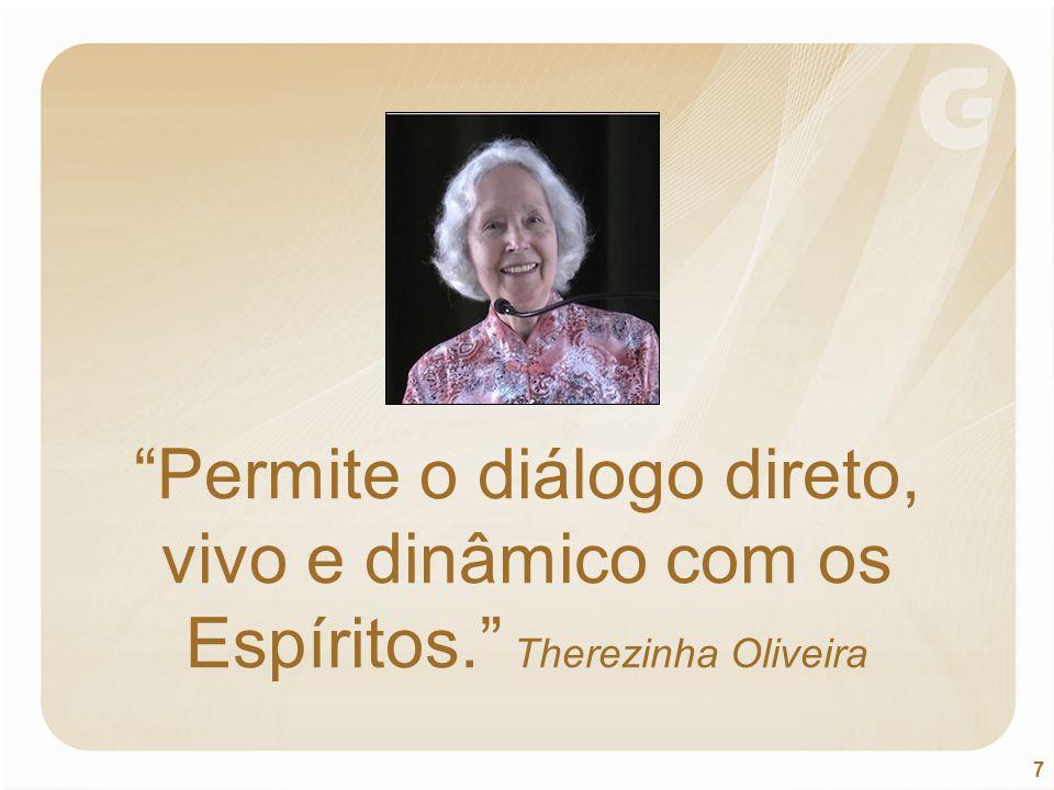 """7 """"Permite o diálogo direto, vivo e dinâmico com os Espíritos."""" Therezinha Oliveira"""