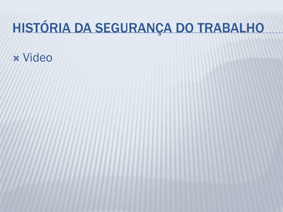 HISTÓRIA DA SEGURANÇA DO TRABALHO  Video