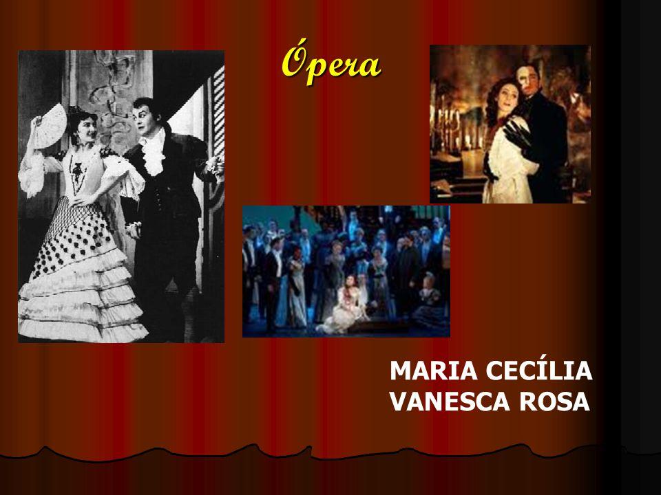 Ópera MARIA CECÍLIA VANESCA ROSA