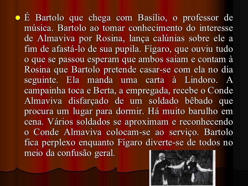 É Bartolo que chega com Basílio, o professor de música. Bartolo ao tomar conhecimento do interesse de Almaviva por Rosina, lança calúnias sobre ele a