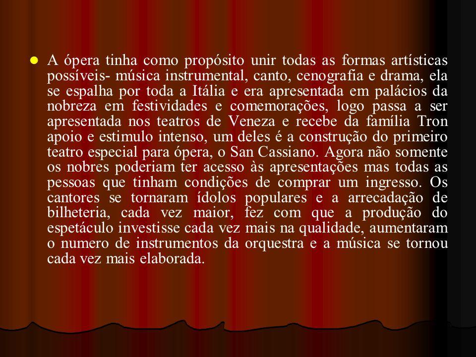 A ópera tinha como propósito unir todas as formas artísticas possíveis- música instrumental, canto, cenografia e drama, ela se espalha por toda a Itál