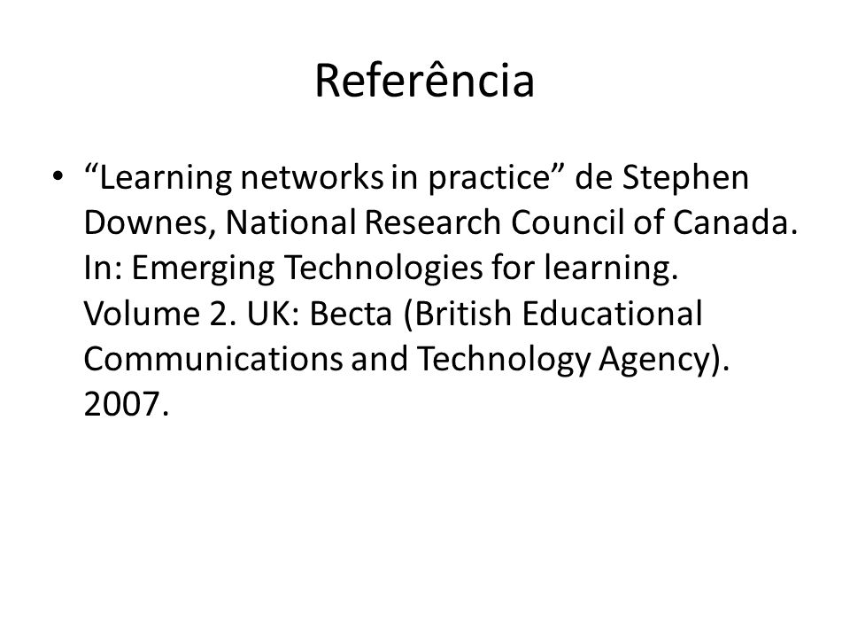 Referência Learning networks in practice de Stephen Downes, National Research Council of Canada.