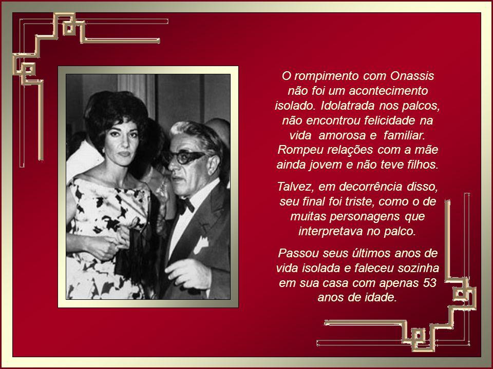 Em 1958, rompeu um casamento de dez anos com seu empresário Batista Meneghini, muito mais velho do que ela. Manteve, em seguida, um tórrido romance co