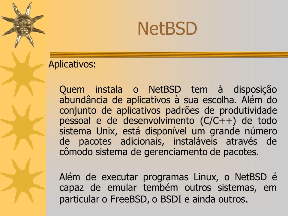 NetBSD Aplicativos: Quem instala o NetBSD tem à disposição abundância de aplicativos à sua escolha. Além do conjunto de aplicativos padrões de produti