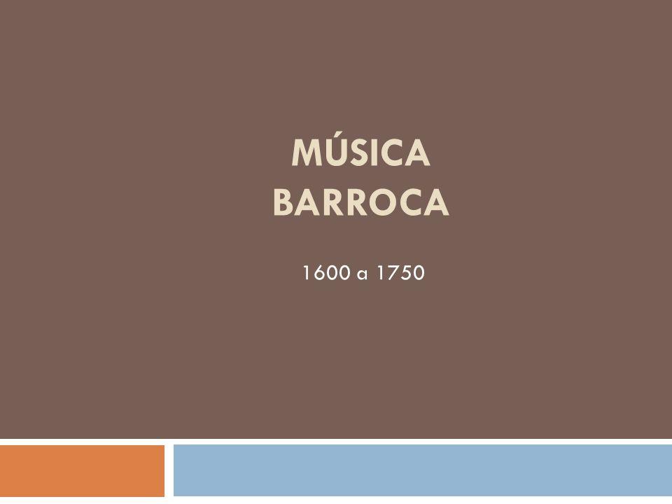 MÚSICA BARROCA 1600 a 1750