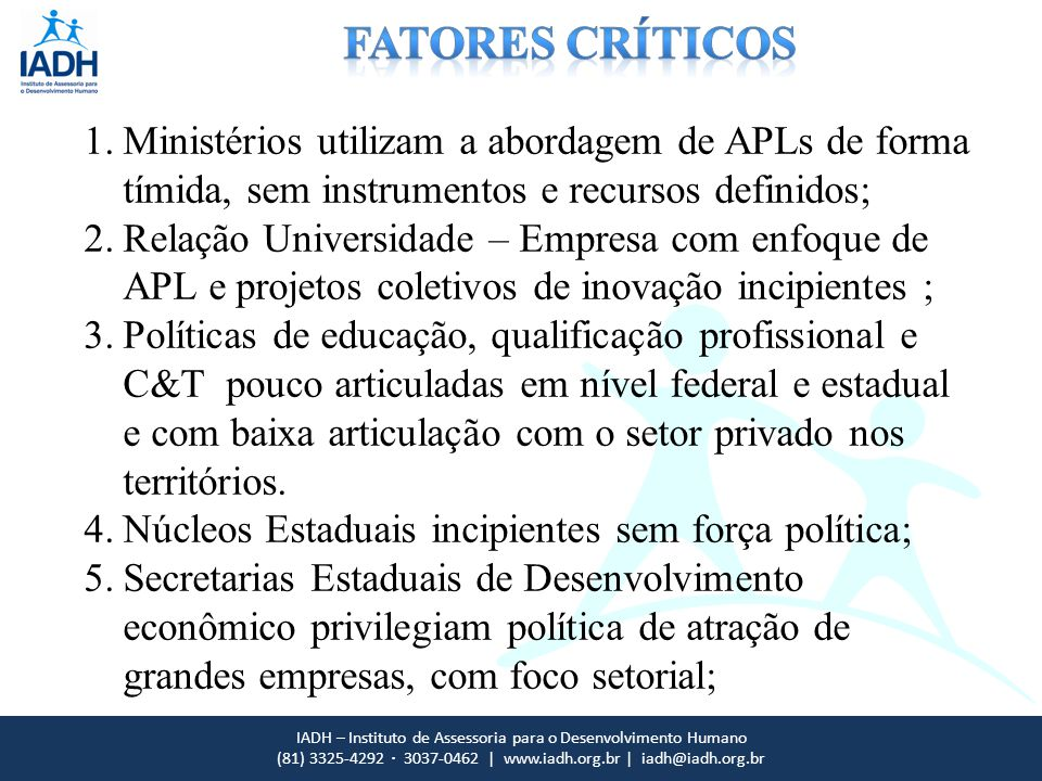 IADH – Instituto de Assessoria para o Desenvolvimento Humano (81) 3325-4292 · 3037-0462 | www.iadh.org.br | iadh@iadh.org.br 1.Ministérios utilizam a